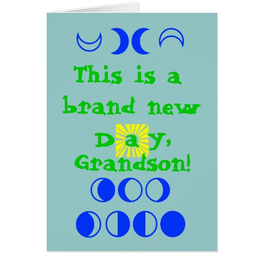 This is a brand new day, Grandson Cards
