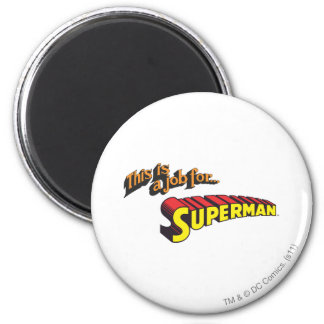 This is a job for�Superman Text 6 Cm Round Magnet