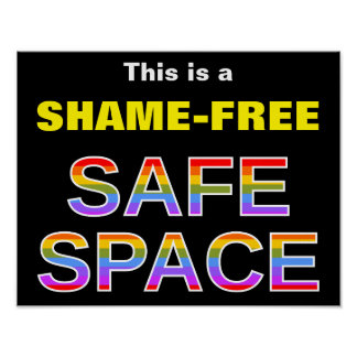 This is a SHAME-FREE SAFE SPACE Poster
