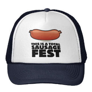 This is a Total Sausage Fest Cap