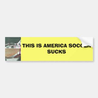 THIS IS AMERICA SOCCER SUCKS BUMPER STICKER