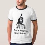 This is America.Speak Lakota. T-Shirt