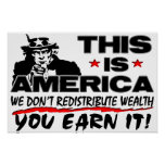 This Is America: We Don't Redistribute Wealth! Poster