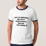 THIS IS AMERICAWe Don't Redistribute Wealth   Y... Shirt