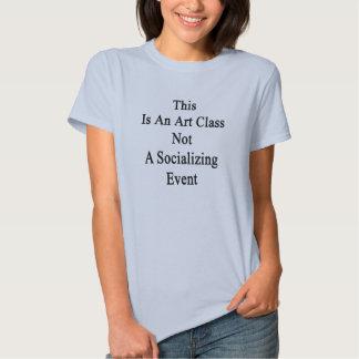 This Is An Art Class Not A Socializing Event T Shirt