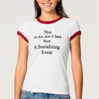 This Is An Art Class Not A Socializing Event Tee Shirt