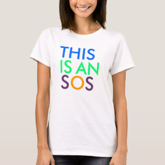 THIS, IS, AN, S, O, S T-Shirt