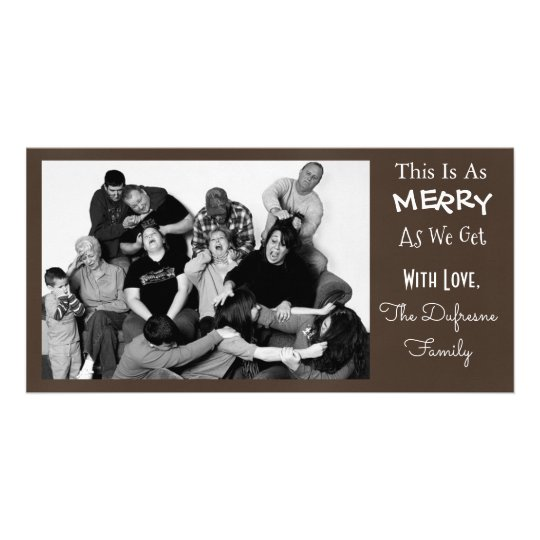 """This Is As Merry As We Get"" Christmas Personalised Photo Card"