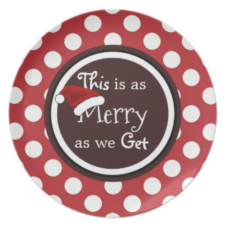 """""""This Is As Merry As We Get"""" Christmas Plate"""