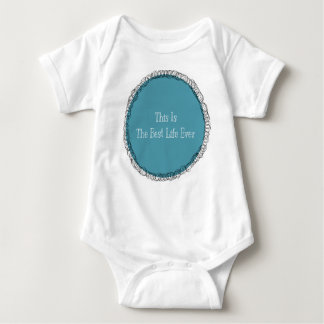 This Is Best Life Ever Baby Jumper Baby Bodysuit