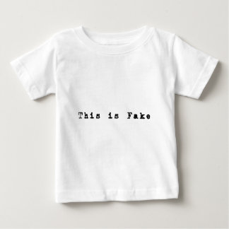 This Is Fake Baby T-Shirt
