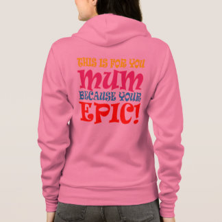 This Is For You Mum Because Your Epic Top