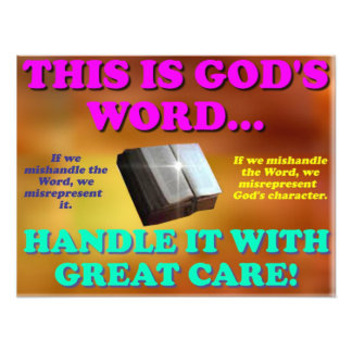 This is God's word...Handle it with great care! Art Photo