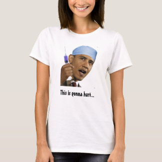 This is gonna hurt.... T-Shirt