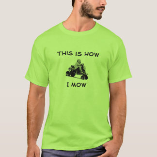 This Is How I Mow Lawnmower Racing T-Shirt