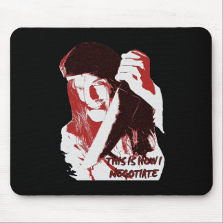 This Is How I Negotiate Mouse Pad