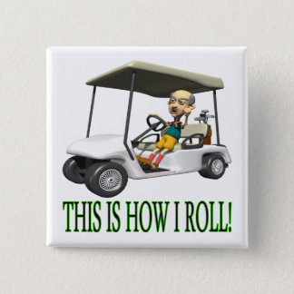 This Is How I Roll 15 Cm Square Badge