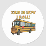 This Is How I Roll 2 Round Stickers
