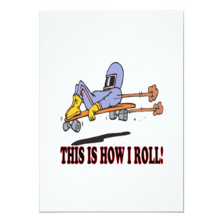 This Is How I Roll 3 13 Cm X 18 Cm Invitation Card