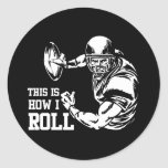 This Is How I Roll American Football Round Sticker