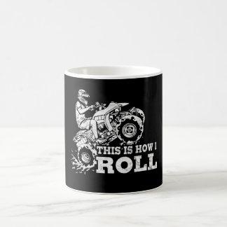 This Is How I Roll - ATV (All Terrain Vehicle) Coffee Mug