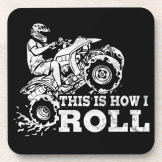 This Is How I Roll - ATV (All Terrain Vehicle) Drink Coasters