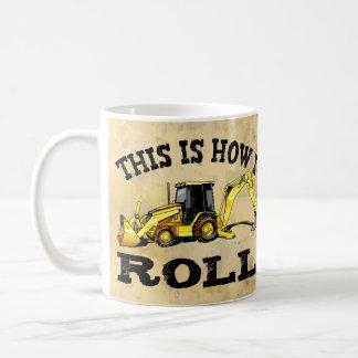 This Is How I Roll - Backhoe Basic White Mug
