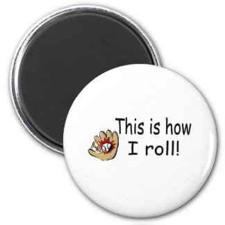 This Is How I Roll (BB Glove) 6 Cm Round Magnet