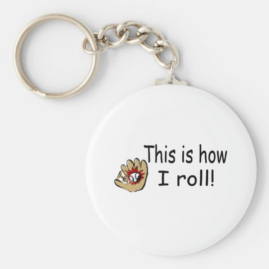 This Is How I Roll (BB Glove) Basic Round Button Key Ring
