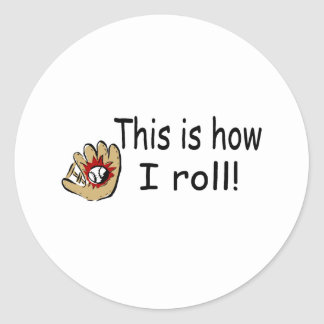 This Is How I Roll (BB Glove) Round Sticker