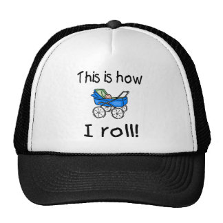 This Is How I Roll Buggy Trucker Hats
