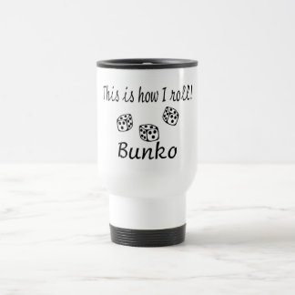 This Is How I Roll Bunko Stainless Steel Travel Mug