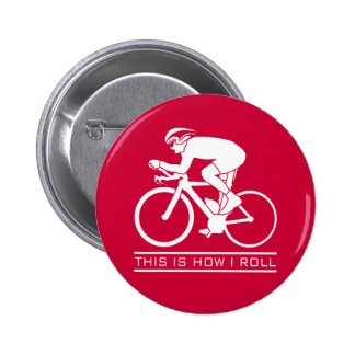 This Is How I Roll - Cycling Button