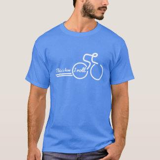 This is how I roll cycling slogan bicycle t-shirt
