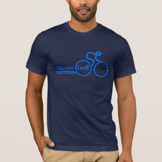 This is how I roll cycling slogan blue cycle tee