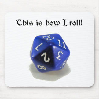 This Is How I Roll (d20) Mouse Mat