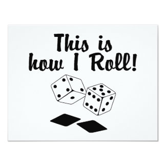 This Is How I Roll (Dice) 11 Cm X 14 Cm Invitation Card