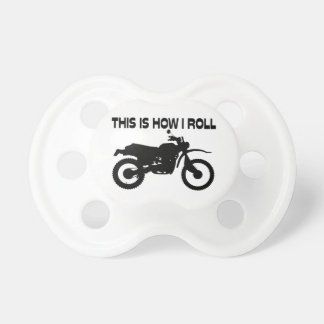 This Is How I Roll Dirt Bike Pacifiers