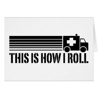 This Is How I Roll EMT Greeting Card