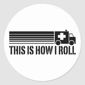 This Is How I Roll EMT Round Sticker