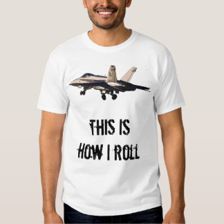 This is how I roll - FA-18 Takeoff Shirt