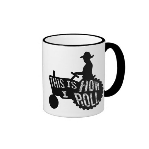This is How I Roll  Farmer Style Coffee Mug