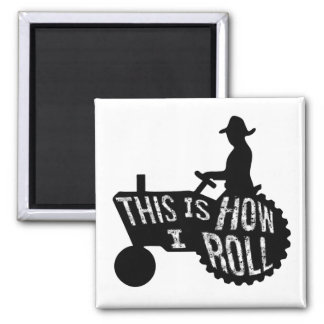 This is How I Roll  Farmer Style Square Magnet