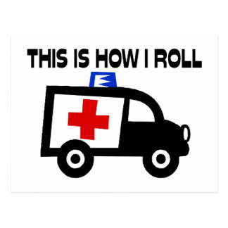 This Is How I Roll In An Ambulance Postcard
