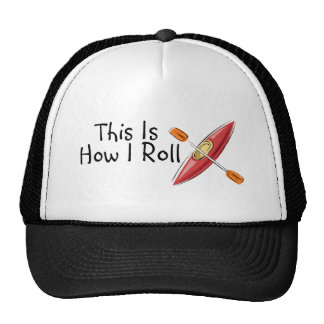 This Is How I Roll Kayak Trucker Hats