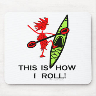 This is how I roll Kayak Mouse Mat