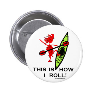 This is how I roll Kayak Pinback Buttons