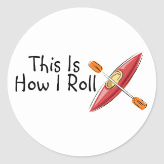 This Is How I Roll (Kayak) Round Sticker