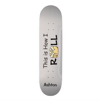 This is How I Roll Personalized Monogram Funny 21.6 Cm Old School Skateboard Deck