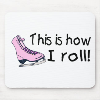 This Is How I Roll Pink Ice Skate Mouse Pads